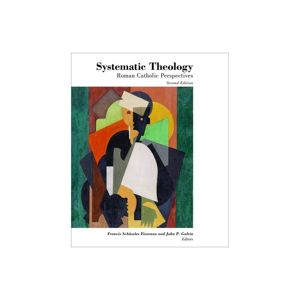 Systematic Theology 2nd Edition By Francis Schussler Fiorenza John P Galvin Paperback