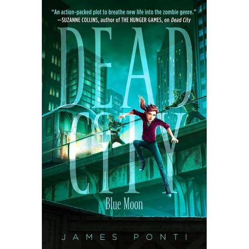 Blue Moon - (Dead City) by  James Ponti (Paperback) - image 1 of 1