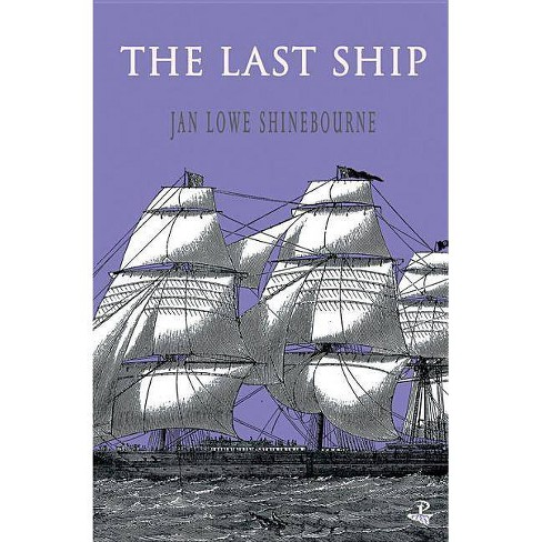 The Last Ship - by  Jan Lowe Shinebourne (Paperback) - image 1 of 1