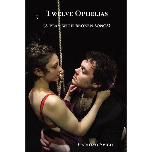 Twelve Ophelias (a Play with Broken Songs) - by  Caridad Svich (Paperback) - image 1 of 1