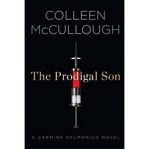 The Prodigal Son - (Carmine Delmonico Novels) by  Colleen McCullough (Paperback) - image 1 of 1