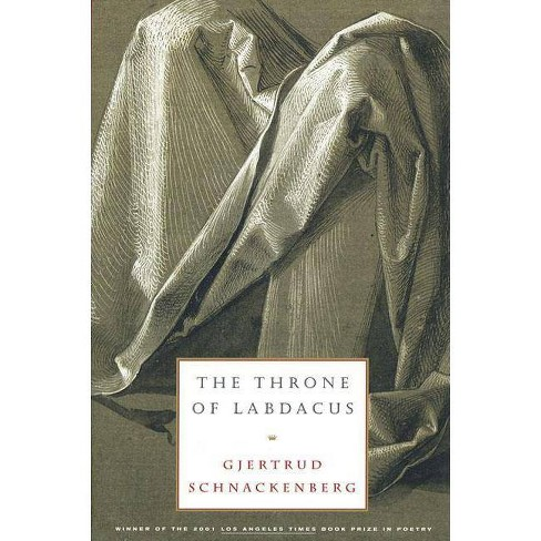 The Throne of Labdacus - by  Gjertrud Schnackenberg (Paperback) - image 1 of 1