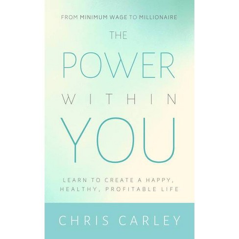 The Power Within You - by  Chris Carley (Paperback) - image 1 of 1
