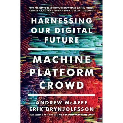 Machine, Platform, Crowd - by  Erik Brynjolfsson (Paperback) - image 1 of 1
