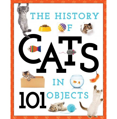 History of Cats in 101 Objects (Paperback) - image 1 of 1