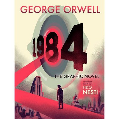 1984: The Graphic Novel - by  George Orwell (Hardcover)