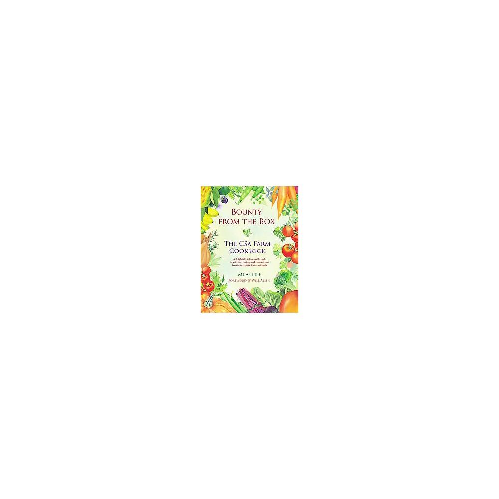 Bounty from the Box : The Csa Farm Cookbook (Paperback) (Mi Ae Lipe)