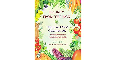 Bounty from the Box : The CSA Farm Cookbook (Paperback) (Mi Ae Lipe) - image 1 of 1