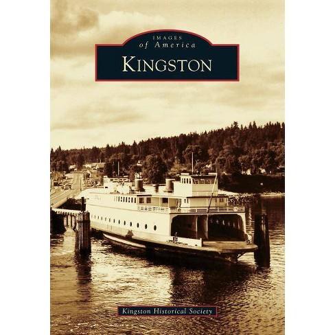 Kingston - (Images of America (Arcadia Publishing)) (Paperback) - image 1 of 1