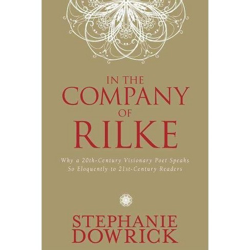 In the Company of Rilke - by  Stephanie Dowrick (Paperback) - image 1 of 1