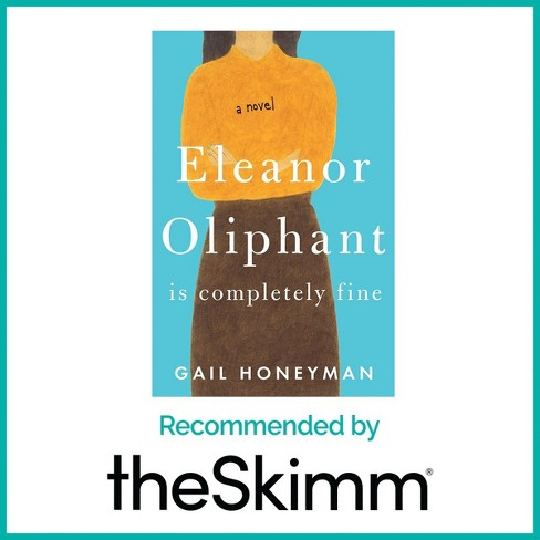 Eleanor Oliphant is completely fine -  by Gail Honeyman (Hardcover) - image 1 of 2
