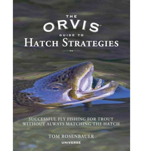 Orvis Guide to Hatch Strategies : Successful Fly Fishing for Trout Without Always Matching the Hatch - image 1 of 1