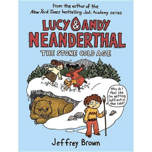 Lucy & Andy Neanderthal: The Stone Cold Age - (Lucy and Andy Neanderthal) by  Jeffrey Brown (Hardcover) - image 1 of 1