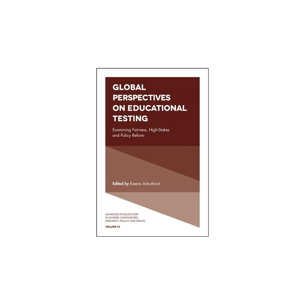 Global Perspectives on Educational Testing : Examining Fairness, High-Stakes and Policy Reform - Book 13