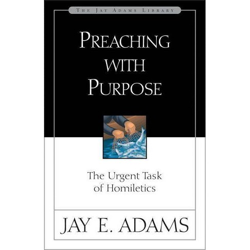 Preaching with Purpose - (Jay Adams Library) by  Jay E Adams (Paperback) - image 1 of 1