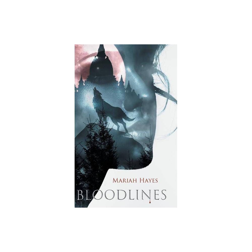 Bloodlines - by Mariah Hayes (Hardcover) was $25.99 now $15.99 (38.0% off)