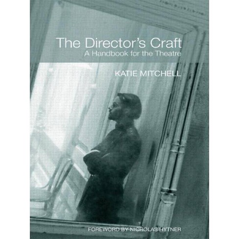 The Director's Craft - by  Katie Mitchell (Paperback) - image 1 of 1
