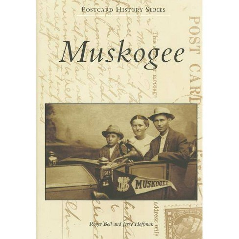 Muskogee - (Postcard History) by  Roger Bell & Jerry Hoffman (Paperback) - image 1 of 1