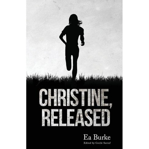 Christine, Released - by  Ea Burke (Paperback) - image 1 of 1