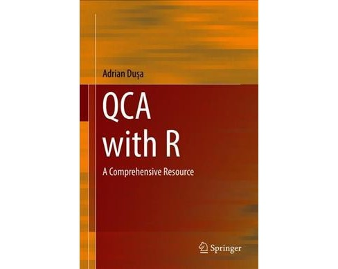 Qualitative Comparative Analysis With R : A Comprehensive Description -  by Adrian Dusa (Hardcover) - image 1 of 1