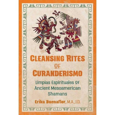 Cleansing Rites of Curanderismo - by  Erika Buenaflor (Paperback) - image 1 of 1