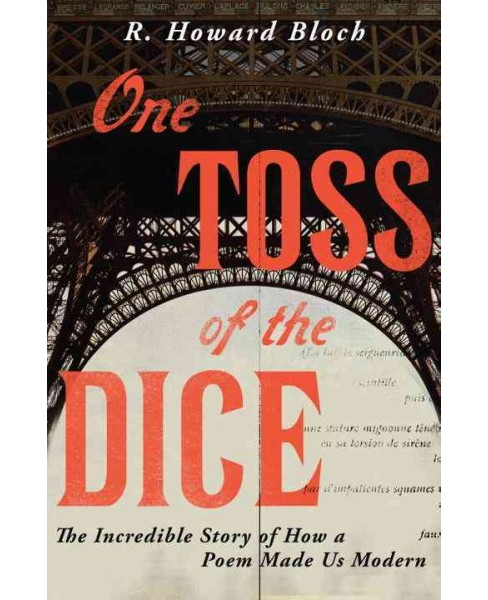 One Toss of the Dice : The Incredible Story of How a Poem Made Us Modern (Hardcover) (R. Howard Bloch) - image 1 of 1