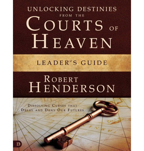 Unlocking Destinies from the Courts of Heaven : Dissolving Curses That Delay and Deny Our Futures: - image 1 of 1