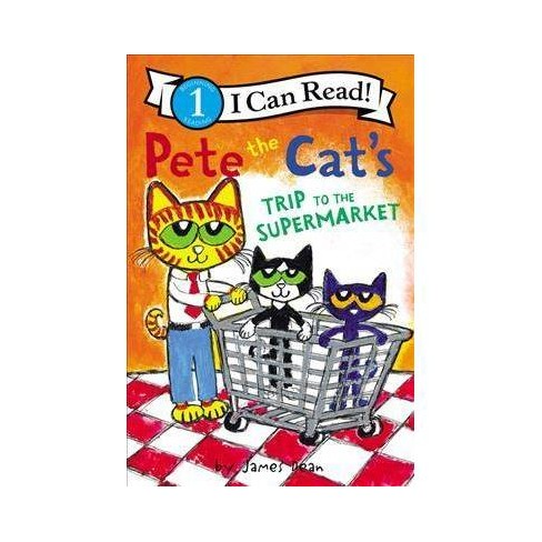 Pete the Cat's Trip to the Supermarket -  by James Dean (Paperback) - image 1 of 1