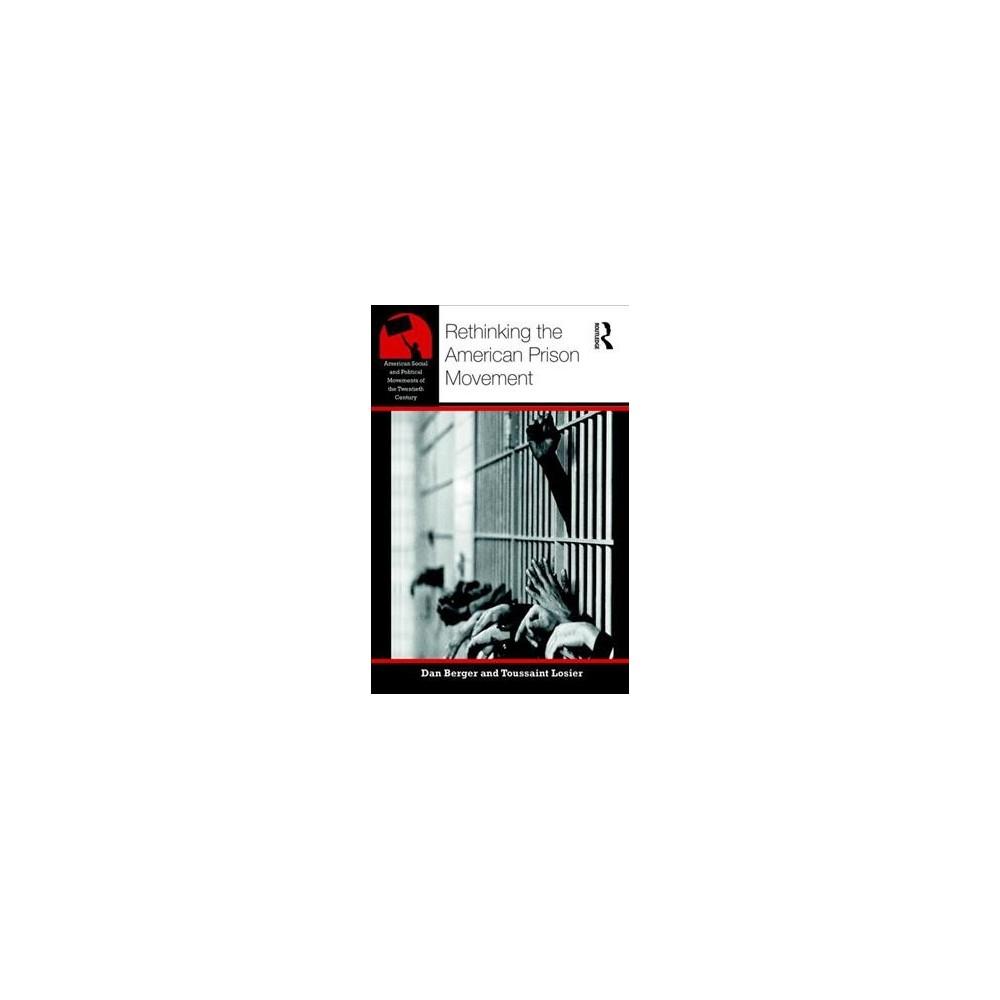 Rethinking the American Prison Movement (Paperback) (Dan Berger & Toussaint Losier)