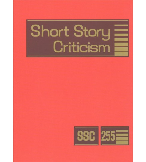 Short Story Criticism : Criticism of the Works of Short Fiction Writers -   Book 255 (Hardcover) - image 1 of 1