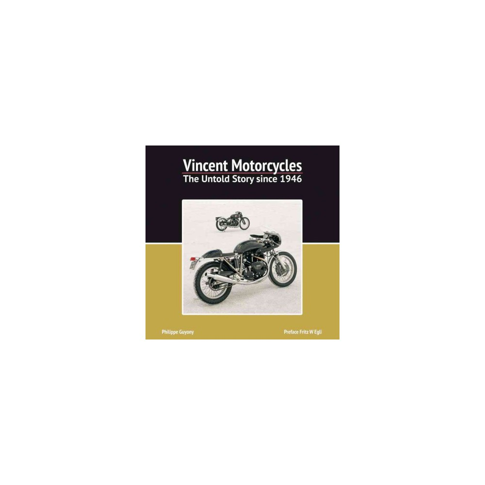 Vincent Motorcycles : The Untold Story Since 1946 (Hardcover) (Philippe Guyony)