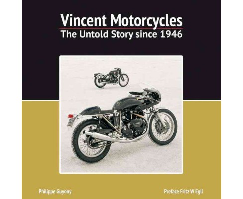 Vincent Motorcycles : The Untold Story Since 1946 (Hardcover) (Philippe Guyony) - image 1 of 1