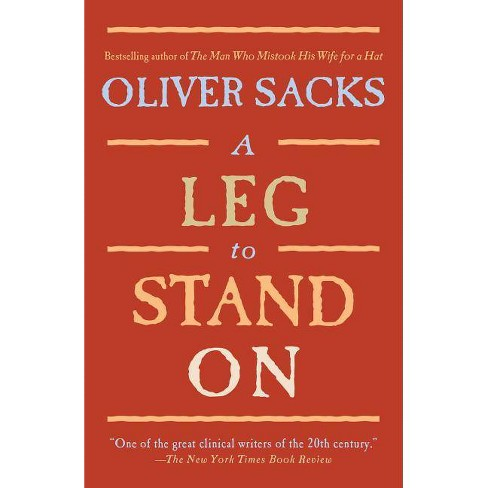 A Leg to Stand on - by  Oliver Sacks (Paperback) - image 1 of 1
