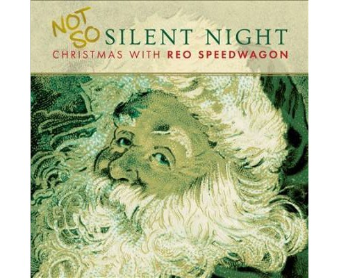 Reo Speedwagon - Not So Silent Christmas With Reo Spee (CD) - image 1 of 1
