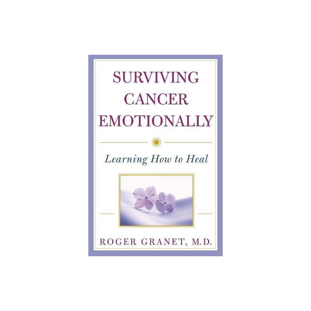 Surviving Cancer Emotionally By Roger Granet Paperback