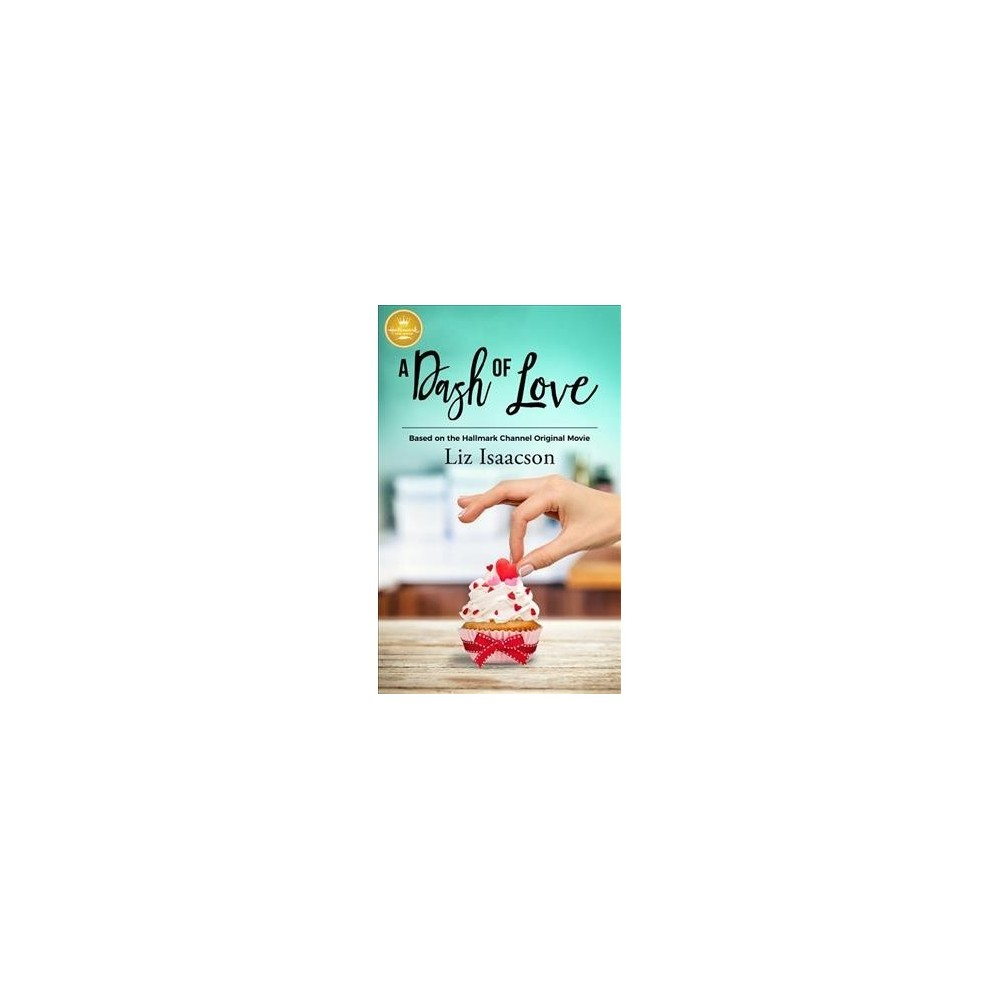 Dash of Love - by Liz Isaacson (Paperback)