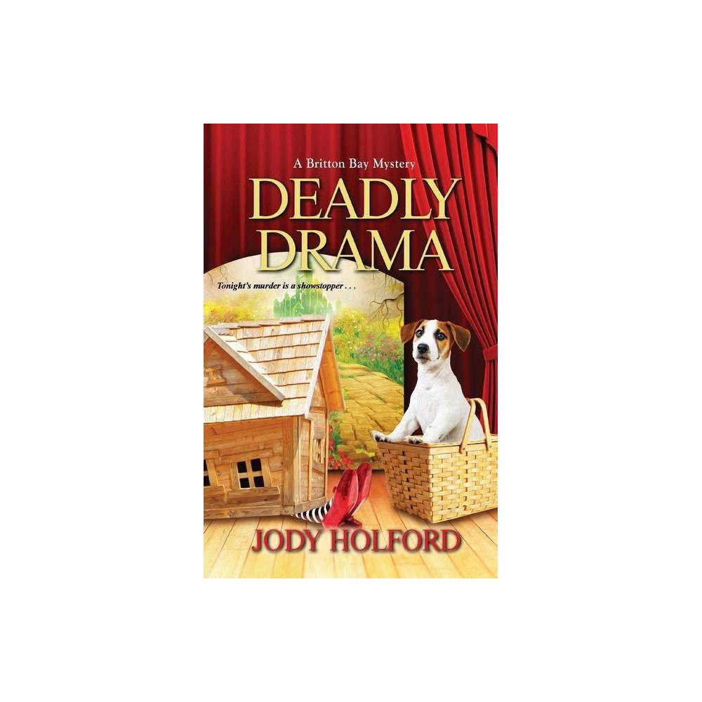 Deadly Drama A Britton Bay Mystery 4 By Jody Holford Paperback