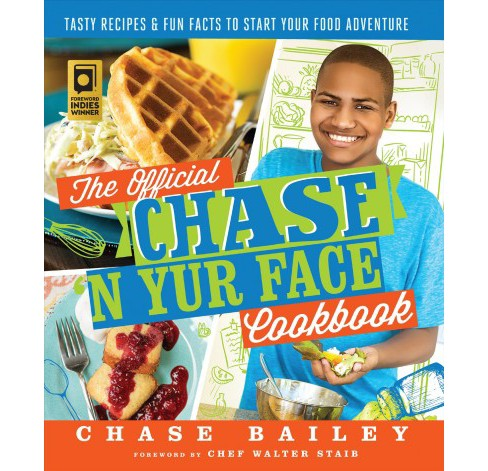 Official Chase 'n Yur Face Cookbook : Tasty Recipes & Fun Facts to Start Your Food Adventure (Paperback) - image 1 of 1