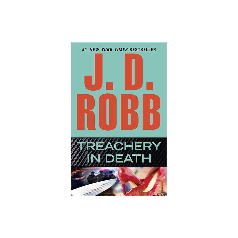 Treachery In Death In Death Reprint Paperback By J D Robb