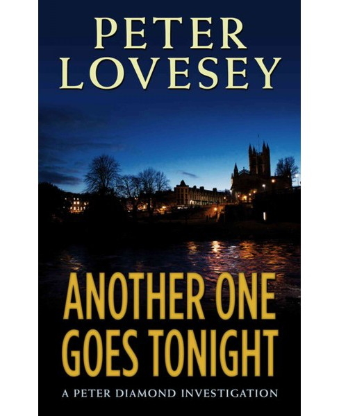 Another One Goes Tonight (Large Print) (Hardcover) (Peter Lovesey) - image 1 of 1