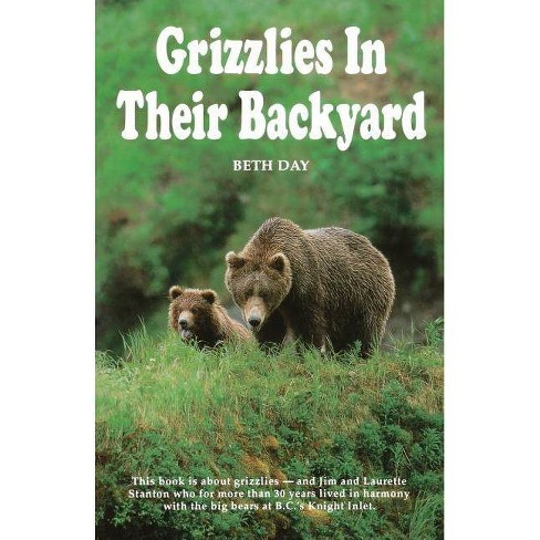Grizzlies in Their Backyard - by  Beth Day & Beth Day Romulo (Paperback) - image 1 of 1