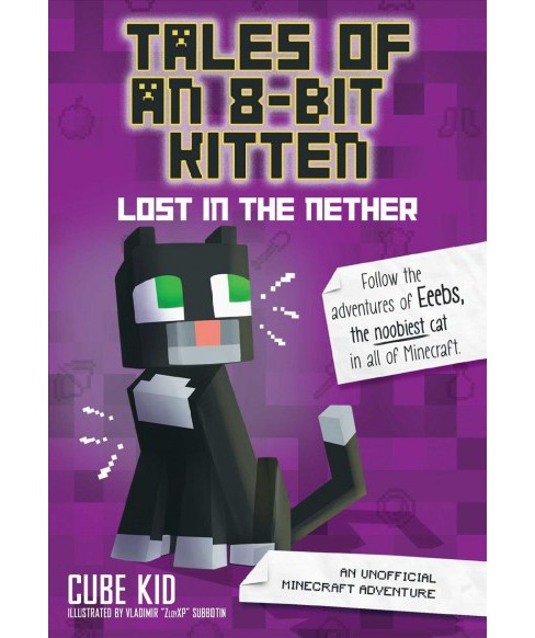 Tales of an 8-bit Kitten : Lost in the Nether - an Unofficial Minecraft Adventure -  (Paperback) - image 1 of 1