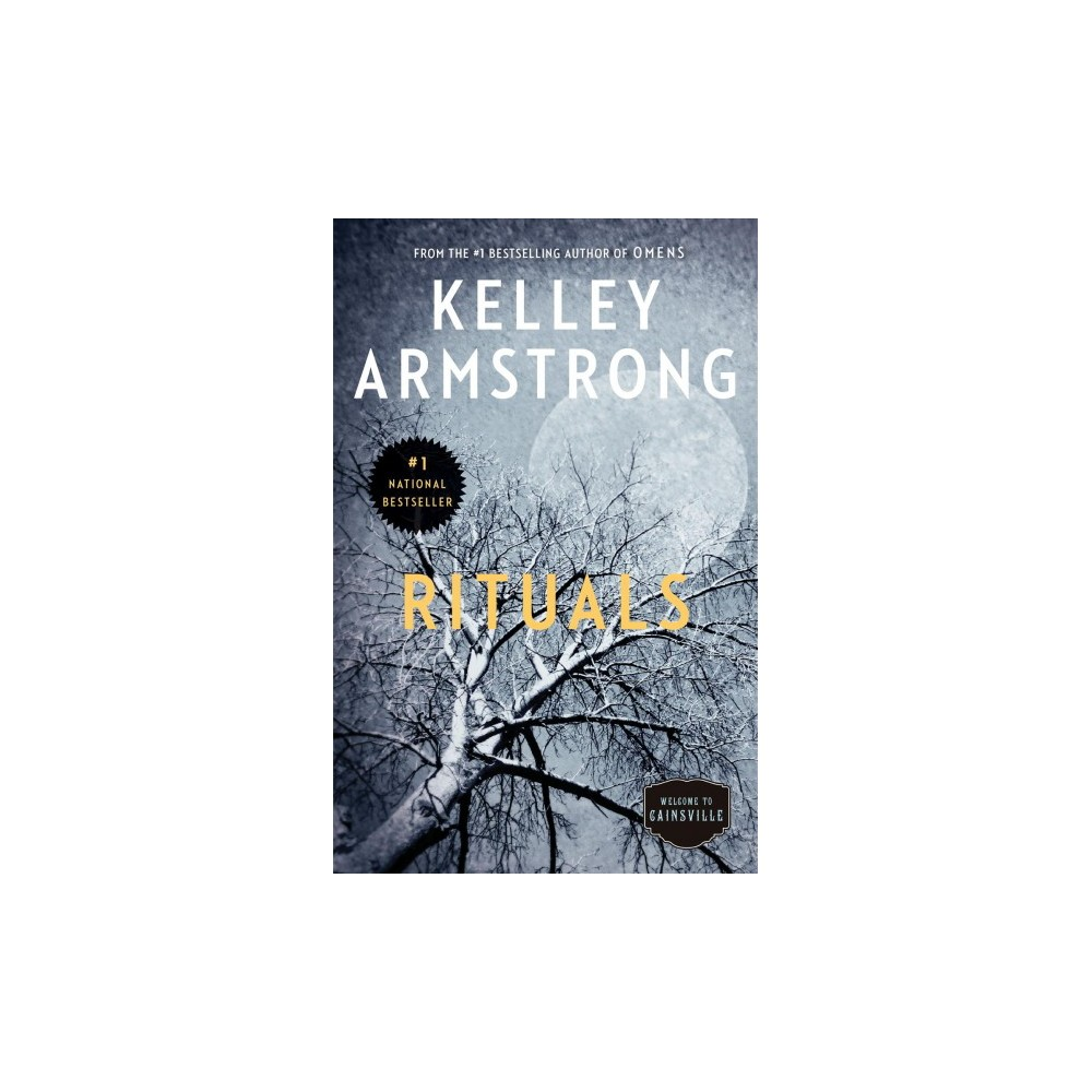 Rituals - Reprint (Cainsville) by Kelley Armstrong (Paperback)