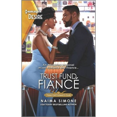 Trust Fund Fiancé - (Texas Cattleman's Club: Rags to Riches) by  Naima Simone (Paperback)