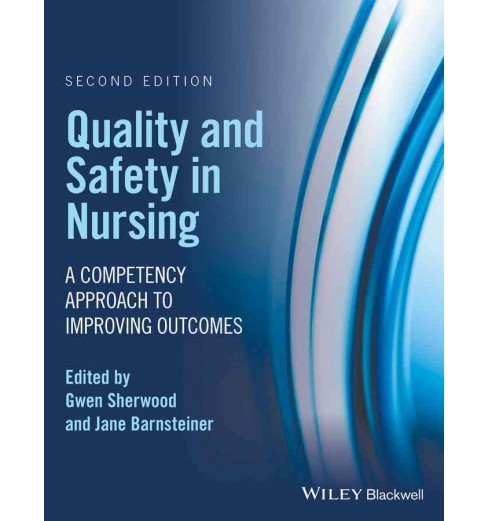 Quality and Safety in Nursing : A Competency Approach to Improving Outcomes (Paperback) (Gwen Sherwood & - image 1 of 1