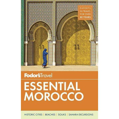 Fodor's Essential Morocco - (Full-Color Travel Guide) by  Fodor's Travel Guides (Paperback) - image 1 of 4