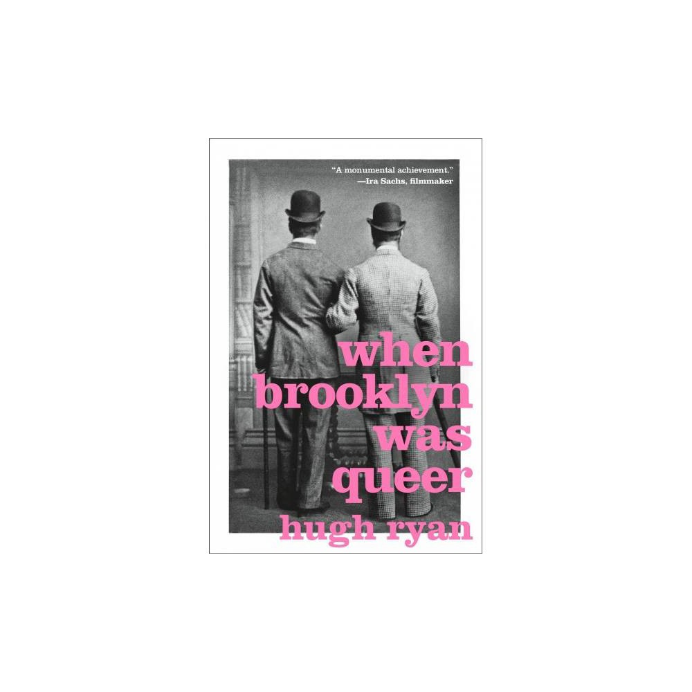 When Brooklyn Was Queer - by Hugh Ryan (Hardcover)