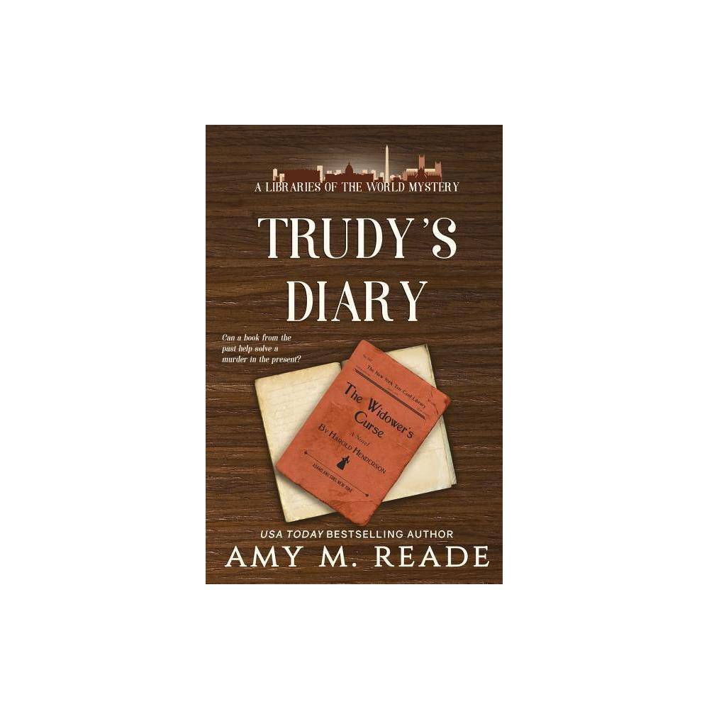 Trudy S Diary Libraries Of The World Mystery By Amy M Reade Paperback