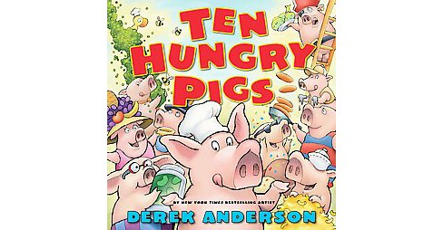 Ten Hungry Pigs (School And Library) (Derek Anderson) - image 1 of 1