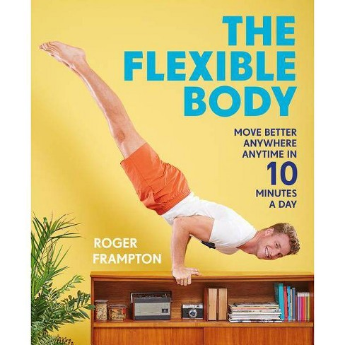 The Flexible Body - by  Roger Frampton (Paperback) - image 1 of 1